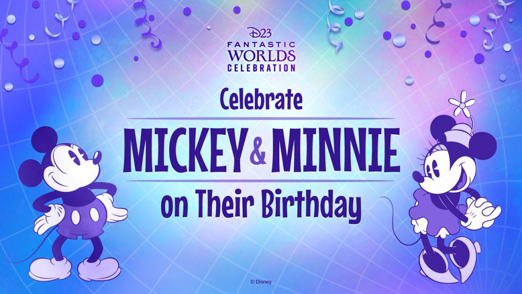 D23 Fantastic Worlds Celebration - Celebrate Mickey & Minnie on their birthday