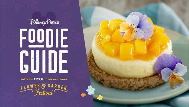 Foodie Guide to 2021 Taste of EPCOT International Flower & Garden Festival Opening Mar. 3